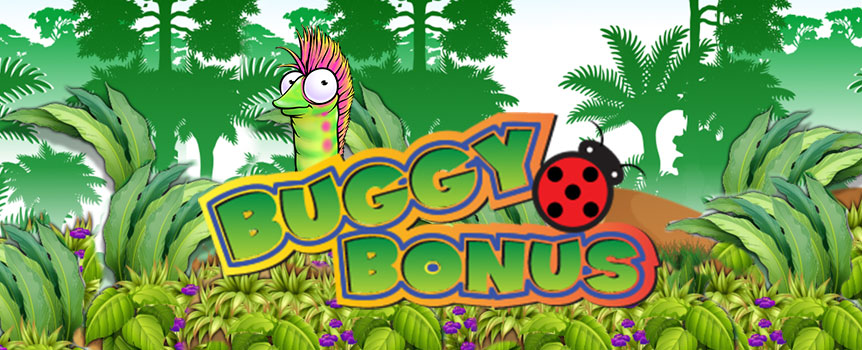 Buggy Bonus is a funny game with a load of cute little insects. These crawling companions don't want to do you harm but instead they decided to grant you winnings and help you get rich. The high pay-out rates of the single symbols are very high and make this slot a very promising opportunity. Coupled with the free spins and the wilds you might soon be in for a treat. Be part of the community and let the beetle buddies help you get rich!