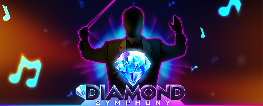 Diamond Symphony is a Pokie that is made to entertain you, from the bright Neon lights to the Musical theme, you will be sure to have a good evening out when you spin on these Reels.