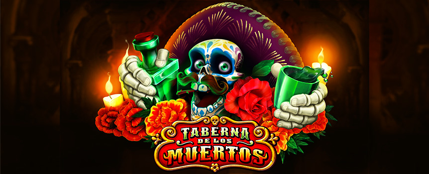 If you want to party like there is no tomorrow, then Mexico's Day of the Dead celebrations are your perfect opportunity! Taberna De Los Muertos is a fun pokie with 3 Rows, 5 Reels and 101 Paylines that will give you the chance for wins up to a colossal 9,226x your bet!