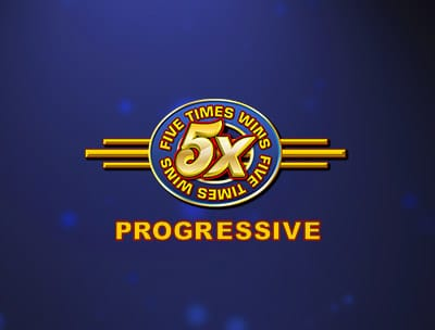 Five Times Wins Progressive