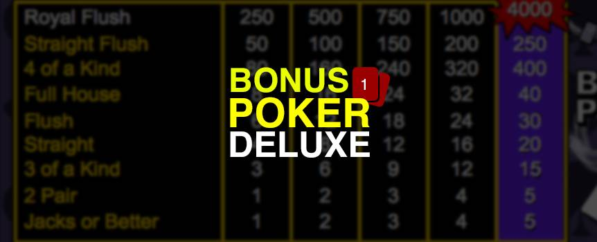 Bonus Poker Deluxe is a game of draw poker. The player receives five cards from the dealer; the player then chooses which of the cards to keep or ?hold?. Then discards the remaining cards for new ones by pressing deal. The final hand is determined a winning hand if the player has a pair of Jacks or better. There is also a special payout for having 4 of a kind.