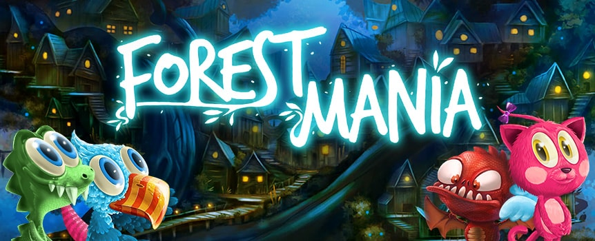 Step into this unique playground, a mysterious leafy paradise known as 'Forest Mania', where magical Free Spins and crazy Wild symbols will lead you to big winnings.