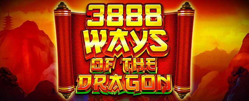 3888 Ways of the Dragon is an Asian - themed slot with a unique reel - set layout: a 3x6x6x6x6 grid giving an impressive 3888 ways to win across the 5reels!